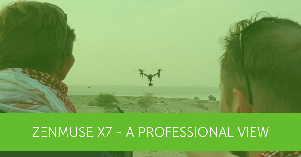 Using the DJI Zenmuse X7 for a Professional Shoot in Desert Conditions