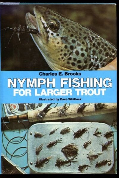 Nymph Fishing For Larger Trout By Charles Brooks