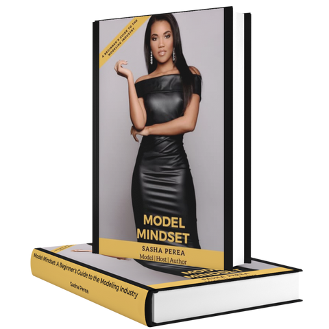 Model Mindset: A Beginner's Guide to the Modeling Industry (Print Version)