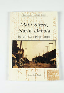"MAIN STREET NORTH DAKOTA BY GENEVA ROTH OLSTAD 6.5"" X 9.25"" 126 PAGES"