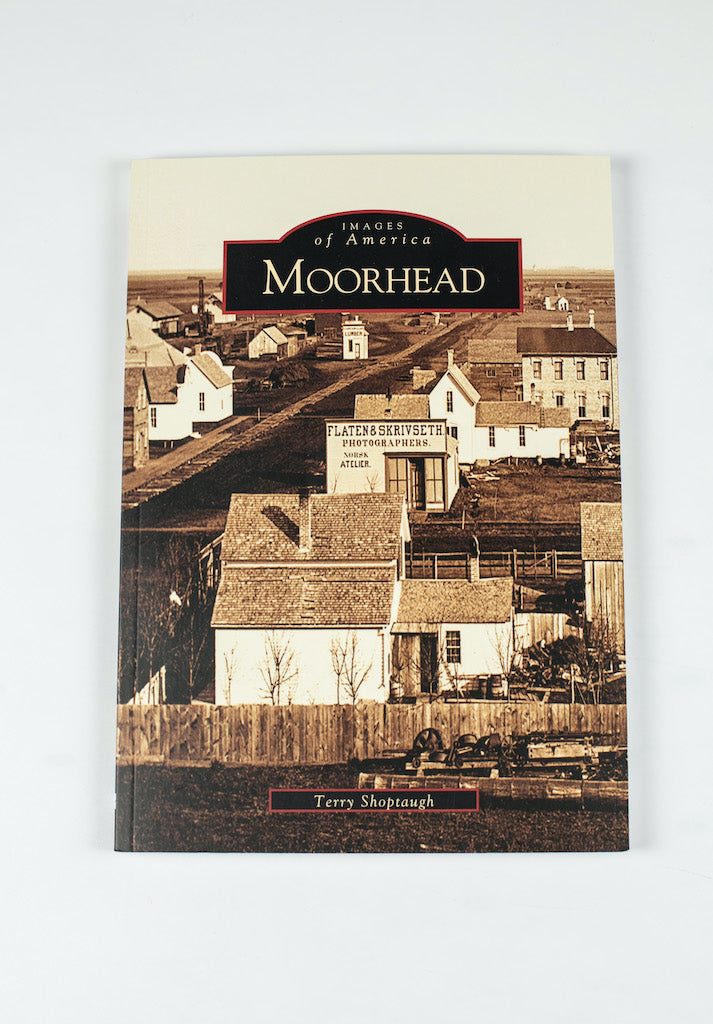 "IMAGES OF AMERICA- MOORHEAD MN BY TERRY SHOPTAUGH 6.5"" X 9.25"" 128 PAGES"