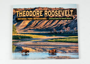 "THEODORE ROOSEVELT NATIONAL PARK IMPRESSIONS BY CHUCK HANEY 8.0"" X 9.0"" 80 PAGES"