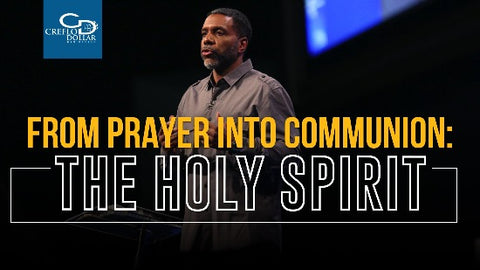 From Prayer Into Communion: The Holy Spirit - CD/DVD/MP3 Download