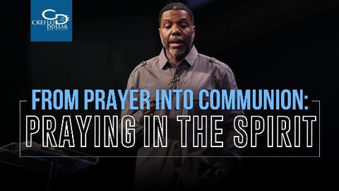 From Prayer Into Communion: Praying in the Spirit - CD/DVD/MP3 Download