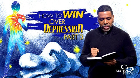 How to Win Over Depression (Part 3) - CD/DVD/MP3 Download