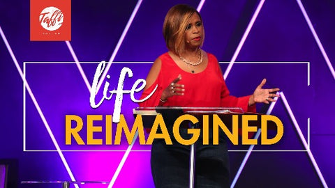 Life Reimagined - CD/DVD/MP3 Download