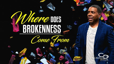 Where Does Brokenness Come From? - CD/DVD/MP3 Download