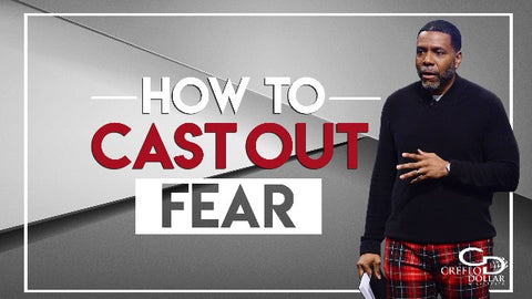 How to Cast Out Fear - CD/DVD/MP3 Download