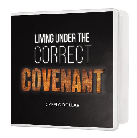 Living Under the Correct Covenant - 2 Message Series