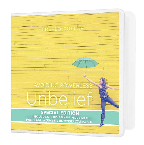 Avoiding Powerless Unbelief: Special Edition - 5 Message Series