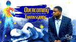 Overcoming Negative Emotions with Thanksgiving - CD/DVD/MP3 Download