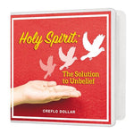 Holy Spirit: The Solution to Unbelief - 5 Message Series