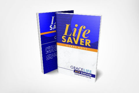 Life Saver Sermon Notes - 2019 Grace Life Conference Edition