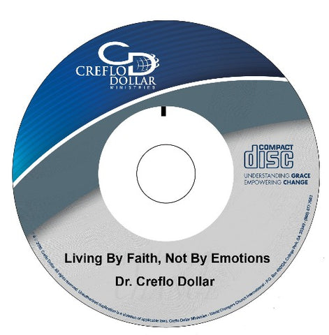Living by Faith, Not by Emotions  - Single Message