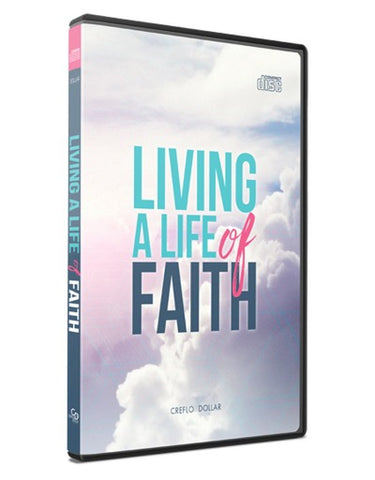 Living a Life of Faith - 2 Message Series