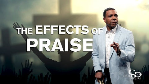 The Effects of Praise - CD/DVD/MP3 Download
