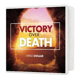 Victory Over Death - 5 Message Series