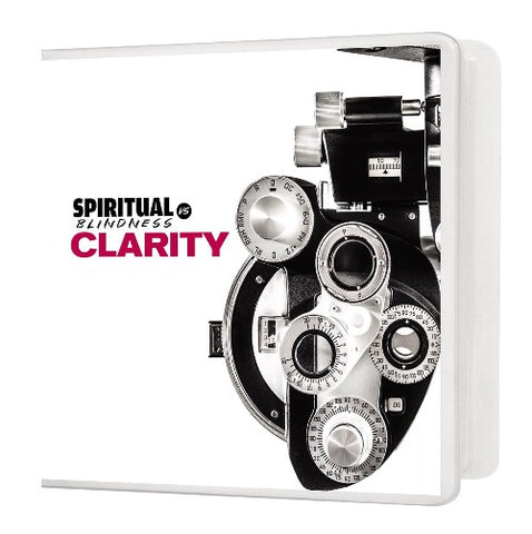 Spiritual Blindness vs. Clarity - 5 Message Series