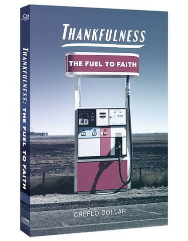 Thankfulness: The Fuel To Faith - 4 Message Series
