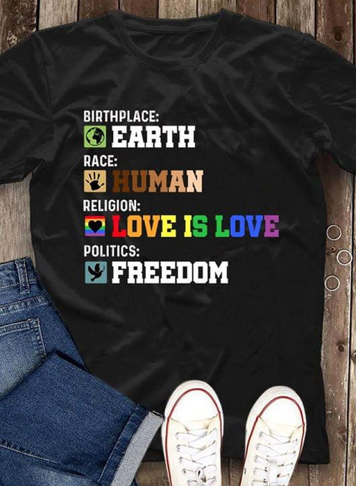 LGBT Birth Place Earth Race Human Religion Love is Love Politics Freedom Graphic Unisex T Shirt, Sweatshirt, Hoodie Size S - 5XL