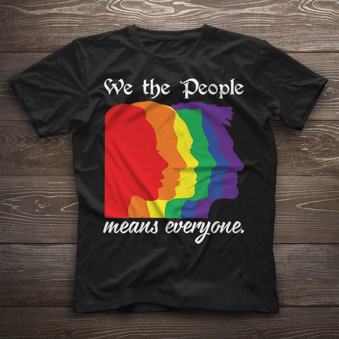LGBT We The People Means Everyone LGBT Rainbow Flag Pride Graphic Unisex T Shirt, Sweatshirt, Hoodie Size S - 5XL