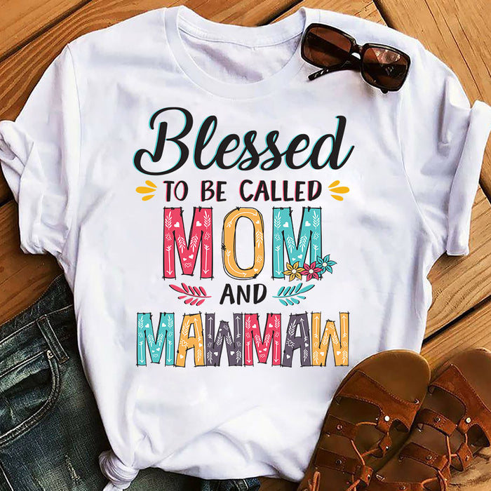 Flower Blessed To Be Called Mom And Grandma Mawmaw Mother's Day Gift Graphic Unisex T Shirt, Sweatshirt, Hoodie Size S - 5XL