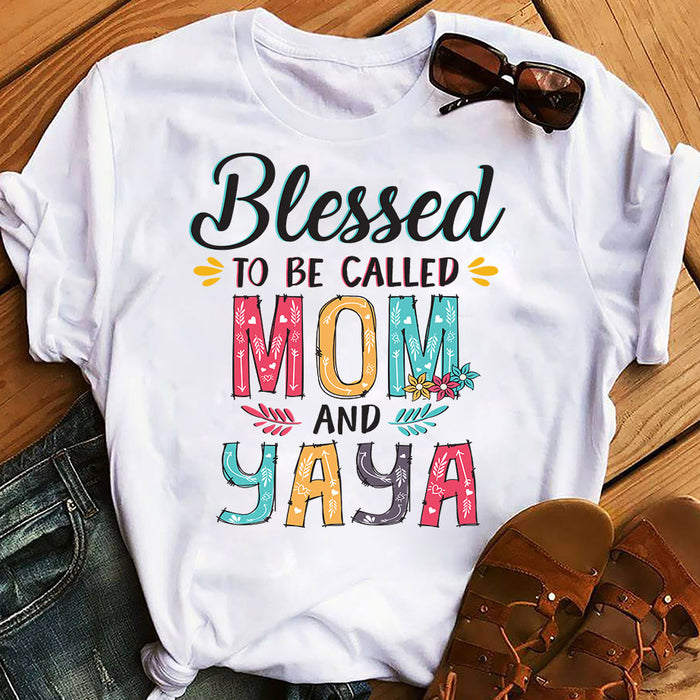 Flower Blessed To Be Called Mom And Grandma Yaya Mother's Day Gift Graphic Unisex T Shirt, Sweatshirt, Hoodie Size S - 5XL