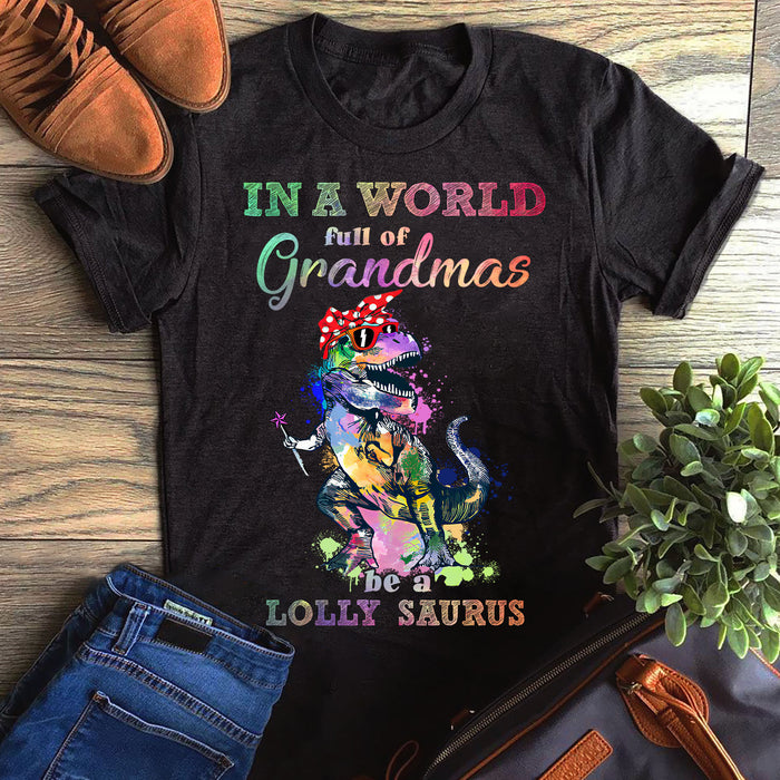Dinosaur Be A Grandmasaurus Lolly Mother's Day Gift Graphic Unisex T Shirt, Sweatshirt, Hoodie Size S - 5XL