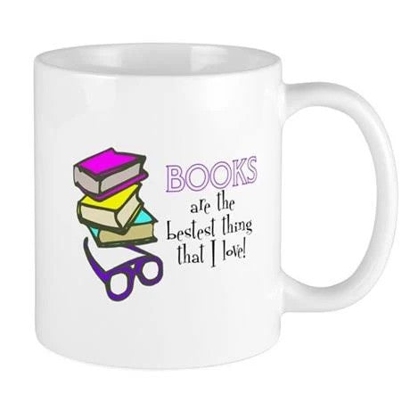Reader Books Are The Bestest Things That I Love 11Oz, 15Oz Ceramic Mug