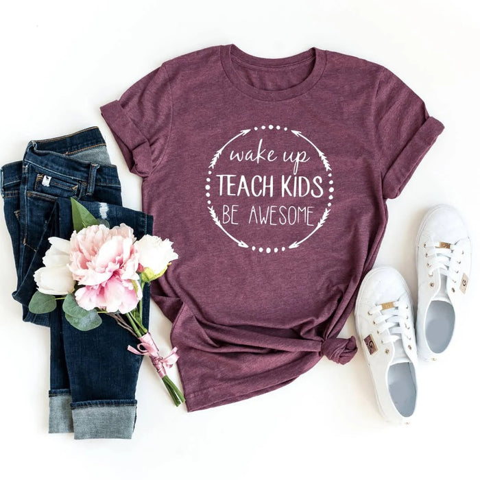 Teacher Wake Up Teach Kids Be Awesome  Graphic Unisex T Shirt, Sweatshirt, Hoodie Size S - 5XL