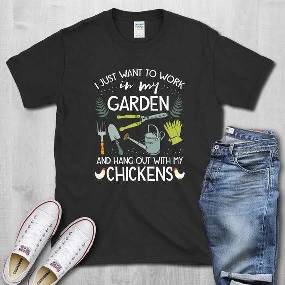 Gardener I Just Want To Work in The Garden and Hang Out with Chickens  Graphic Unisex T Shirt, Sweatshirt, Hoodie Size S - 5XL