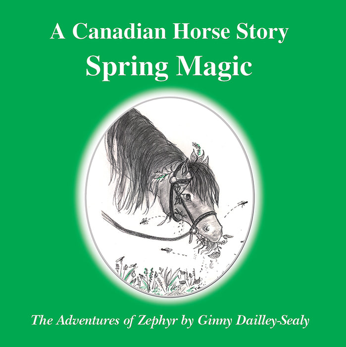 A Canadian Horse Story : Spring Magic
