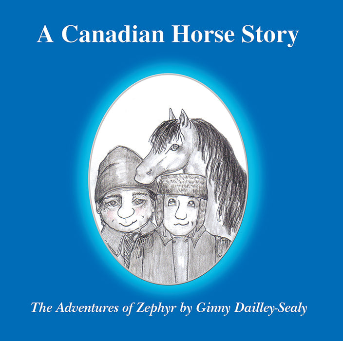 A Canadian Horse Story: The Adventures of Zephyr