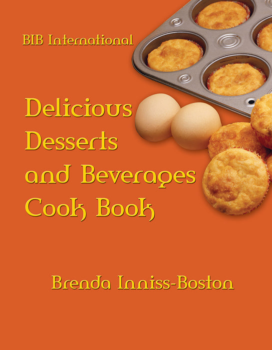 B.I.B. International - Delicious Desserts and Beverages Cook Book