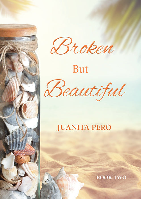 Broken But Beautiful: Book Two