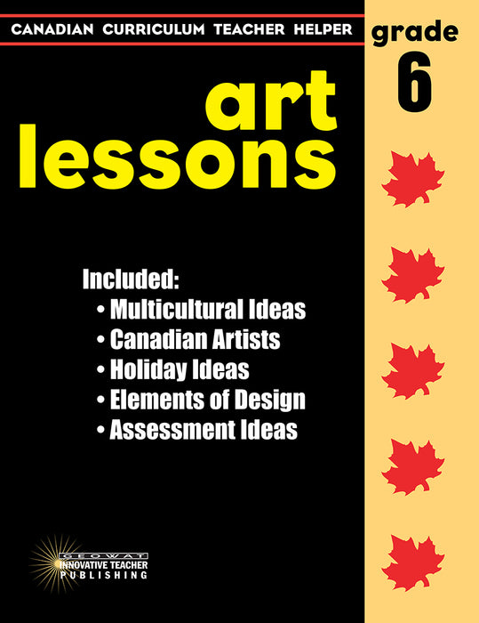 Canadian Curriculum Teacher Helper - Grade 6 Art Lessons