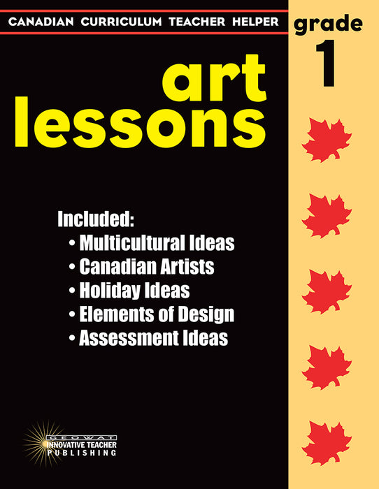 Canadian Curriculum Teacher Helper - Grade 1 Art Lessons