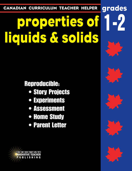 Canadian Curriculum Teacher Helper - Grades 1-2 Properties of Liquids & Solids