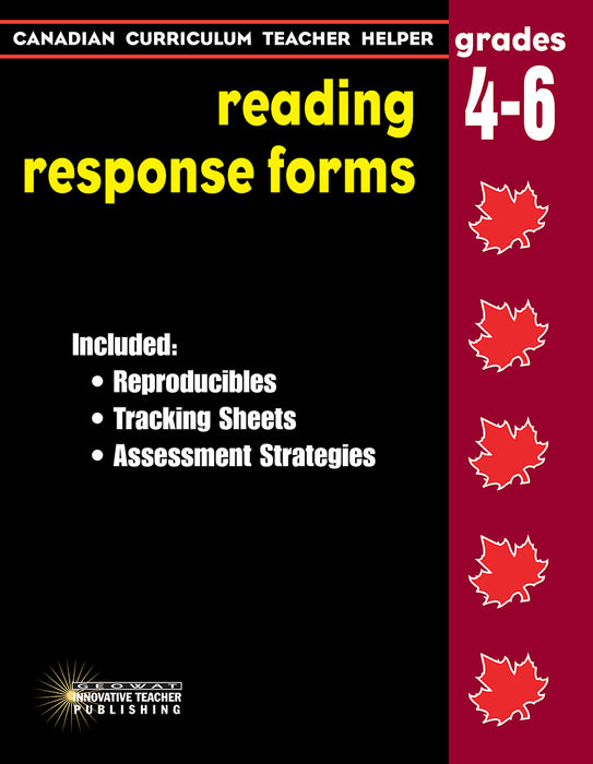 Canadian Curriculum Teacher Helper–Reading Response Forms–Gr.4–6
