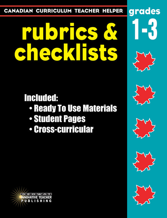 Canadian Curriculum Teacher Helper Series Grades 1-3 Rubrics and Checklists
