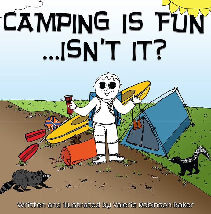 Camping Is Fun...Isn't It?