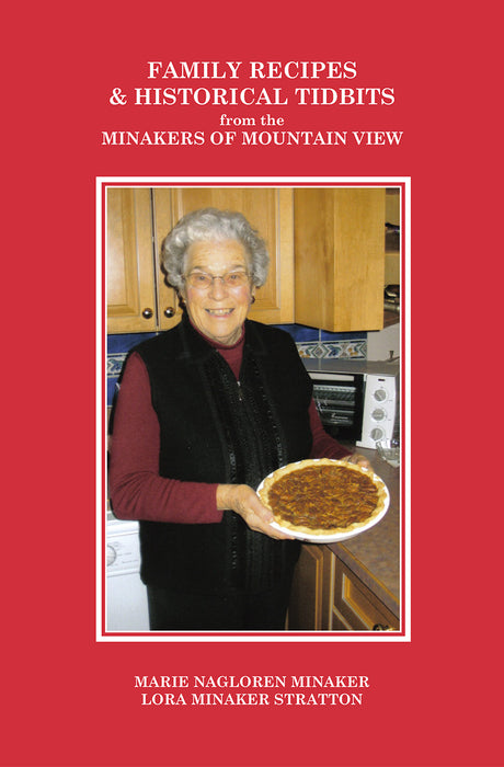 Family Recipes & Historical Tidbits from the Minakers of Mountainview