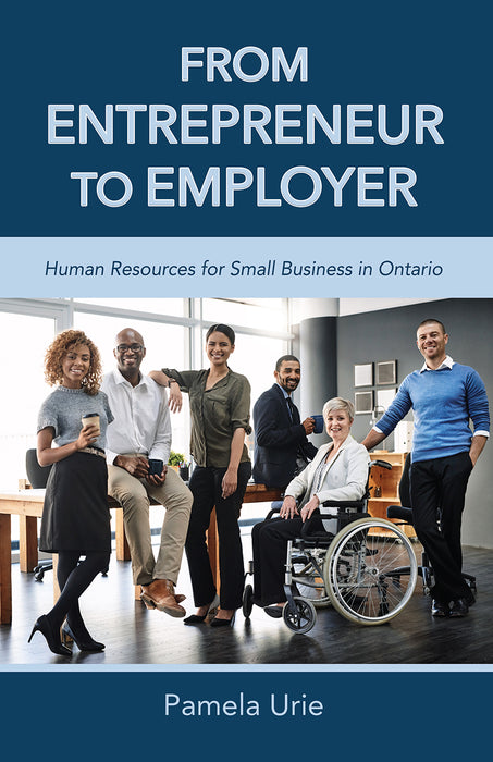 From Entrepreneur to Employer: Human Resources for Small Business in Ontario