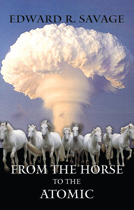 From the Horse To The Atomic