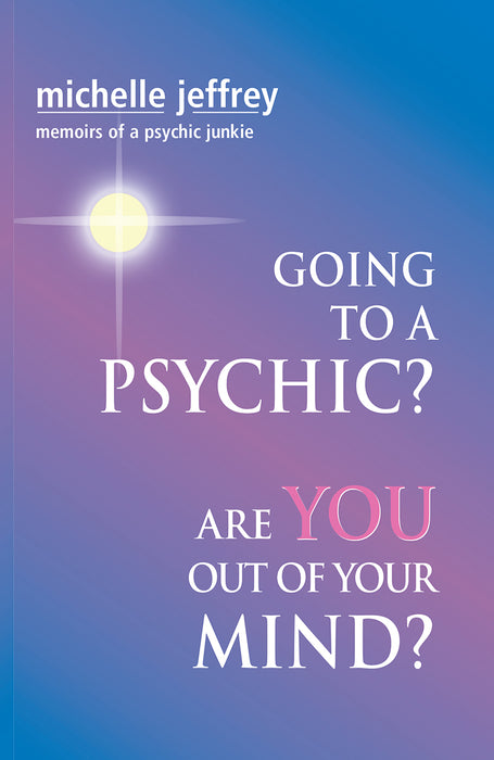 Going to A Psychic? Are You Out Of Your Mind?
