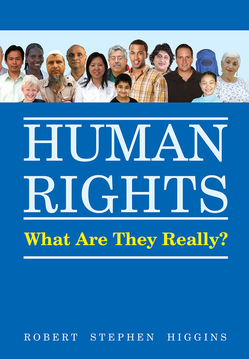 Human Rights - What Are They Really?