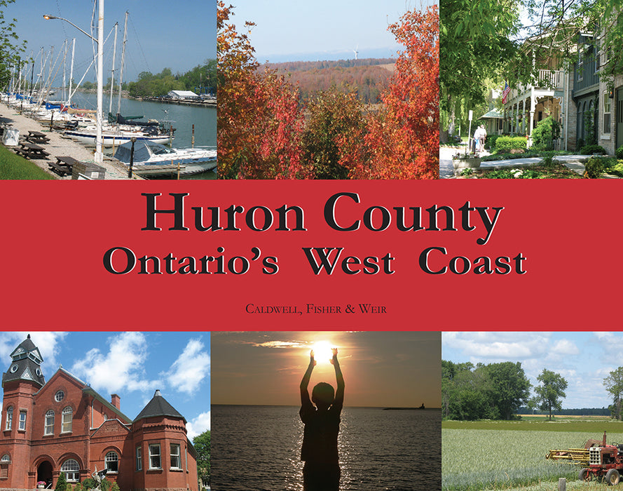 Huron County:  Ontario's West Coast
