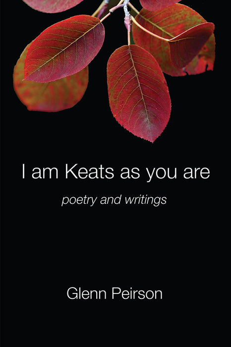 I am Keats as you are