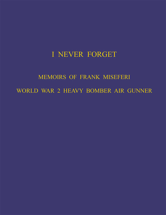 I Never Forget - Memoirs of Frank Miseferi
