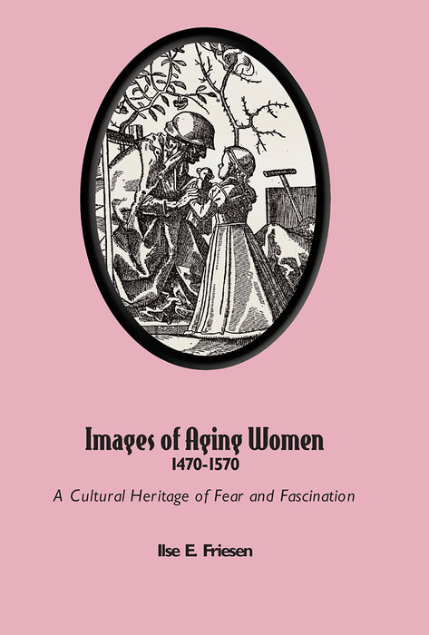 Images of Aging Women 1470-1570